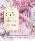Gifts from the Kitchen: 100 Irresistible Homemade Presents for Every Occasion by Annie Rigg (Paperback, 2015)