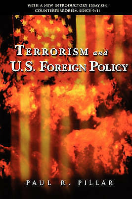 Terrorism and U.S. Foreign Policy, Paul R. Pillar, Used; Good Book