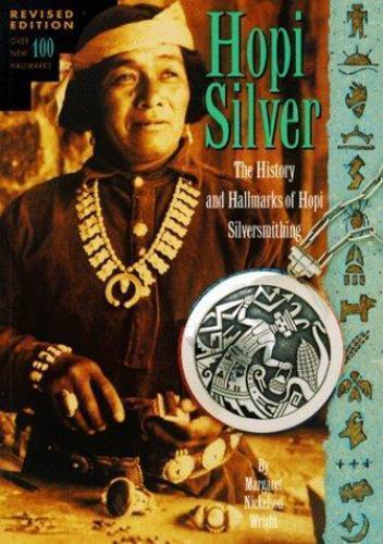 Hopi Silver : The History and Hallmarks of Hopi Silversmithing