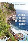 Ah Little Bit Ah Dis, Ah Little Bit Ah DAT by Priscilla Millington (Paperback / softback, 2011)