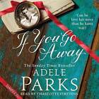 If You Go Away by Adele Parks (CD-Audio, 2015)