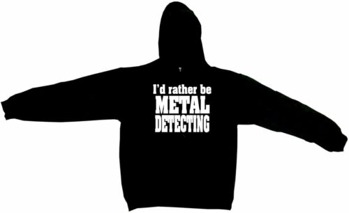 I/'d Rather Be Metal Detecting Men/'s Hoodie Sweat Shirt Pick Size Small-5XL