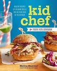 Kid Chef: The Foodie Kids Cookbook: Healthy Recipes and Culinary Skills for the New Cook in the Kitchen by Sonoma Press, Melina Hammer (Paperback / softback, 2016)