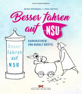 Besser-fahren-auf-NSU-Die-Grafiken-von-Rudolf-Griffel-Motorraeder-Autos-Buch-Book