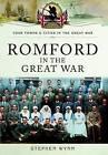 Romford in the Great War by Stephen Wynn (Paperback, 2016)