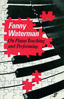 On Piano Teaching and Performing by Fanny Waterman (Paperback, 1983)