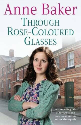 Through Rose-coloured Glasses By Anne Baker. 9780755356645