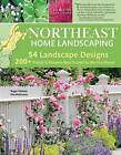 Northeast Home Landscaping, 3rd Edition: Including Southeast Canada by Rita Buchanan, Roger Holmes (Paperback / softback, 2011)