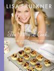 The Way I Cook... by Lisa Faulkner (Hardback, 2013)