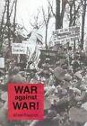War Against War! by Ernst Friedrich (Paperback, 2014)