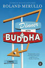 Dinner with Buddha by Roland Merullo (Paperback, 2016)