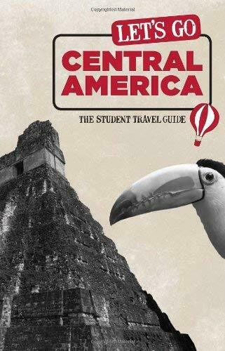 Let's Go Central America : The Student Travel Guide by Harvard Student Agencies