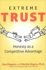 Extreme Trust: Honesty as a Competitive Advantage, Rogers, Martha, Peppers, Don,