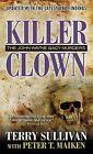Killer Clown: The John Wayne Gacy Murders by Terry Sullivan (Paperback / softback, 2013)