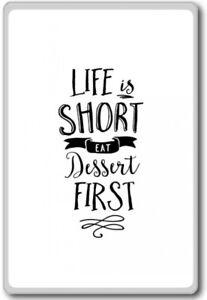 life is short eat dessert first motivational inspirational