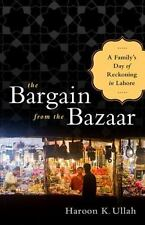 The Bargain from the Bazaar: A Family's Day of Reckoning in Lahore-ExLibrary