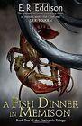 Zimiamvia (2) - A Fish Dinner in Memison by E. R. Eddison (Paperback, 2014)