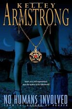 Women of the Otherworld: No Humans Involved Bk. 7 by Kelley Armstrong (2007, Hardcover)