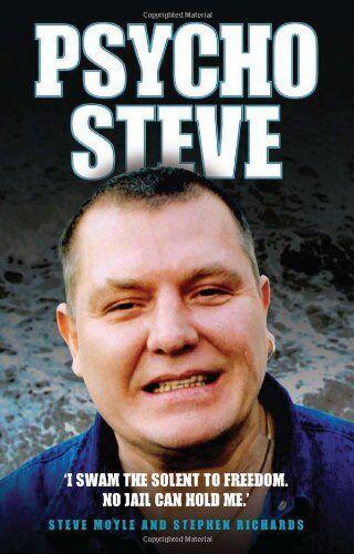 Psycho Steve By Stephen Moyle, Stephen Richards