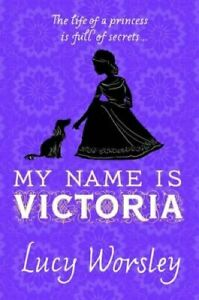 My-Name-Is-Victoria-by-Lucy-Worsley-9781408882016-Brand-New-Free-UK-Shipping