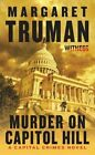 Murder on Capitol Hill a Capital Crimes Novel by Margaret Truman Paperback Book