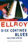 Dick Contino's Blues and Other Stories by James Ellroy (Paperback, 1994)