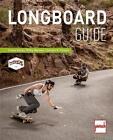 Longboard-Guide von Simon Korte, Gordon A. Timpen und Philip Renners (2015, Taschenbuch)
