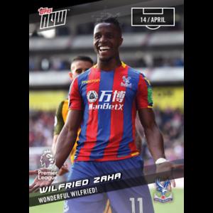 WILFRIED ZAHA 2018 Topps Now Premier League #149 WONDERFUL WILFRIED!