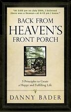 Back from Heaven's Front Porch: 5 Principles to Create a Happy and Fulfilling Li