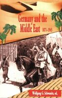 Germany And The Middle East, 1871-1945 (2004, Paperback) - (1-3) -