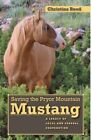 Saving the Pryor Mountain Mustang: A Legacy of Local and Federal Cooperation by Christine M. Reed (Hardback, 2015)