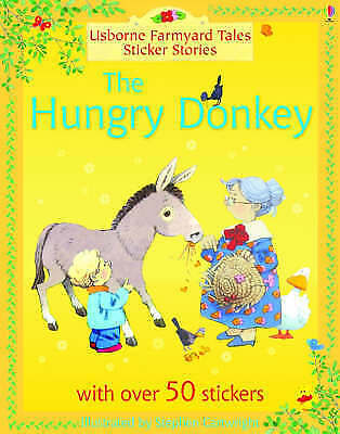 1 of 1 - Usborne Farmyard Tales Sticker Stories The Hungry Donkey by Heather Amery-G048