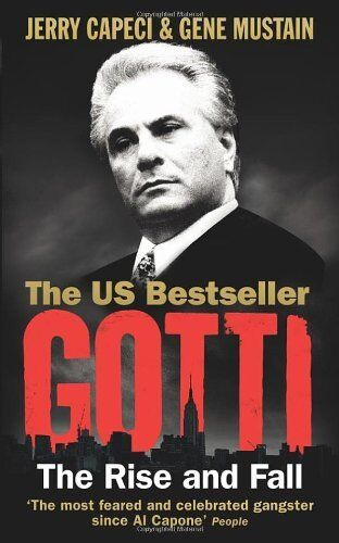 Gotti: The Rise and Fall,Jerry Capeci, Gene Mustain