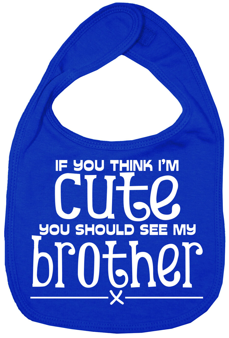 "Daddy Baby Bib /""If you think I/'m Cute you should see my Daddy/"" Boy Girl Gift"