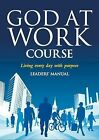 God at Work Course Leaders' Guide by Alpha International (Paperback, 2009)