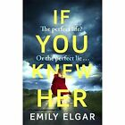 If You Knew Her by Emily Elgar (Paperback, 2017)