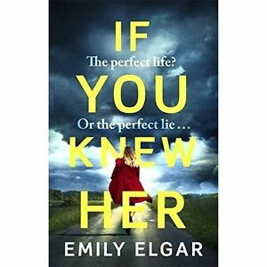 If-You-Knew-Her-by-Elgar-Emily-NEW-Book-Paperback-FREE-amp-Fast-Delivery