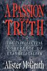 A Passion for Truth by Alister E. McGrath (Paperback)