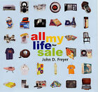 All My Life for Sale by John Freyer (Hardback, 2002)