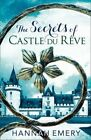The Secrets of Castle Du Reve: A Thrilling Saga of Secrets and Lies That Span a Generation by Hannah Emery (Paperback, 2016)