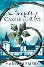 The Secrets of Castle Du Reve by Hannah Emery (Paperback, 2016)