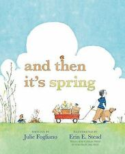 And Then It's Spring by Julie Fogliano (2012, Hardcover)