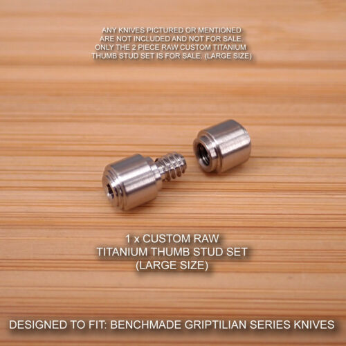 Custom RAW Titanium Thumb Stud Set Benchmade 551 551-1 Griptilian 2pc LARGE