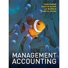 Management Accounting by Martin Quinn, Joao Oliveira, Liz Warren, John Burns (Paperback, 2010)
