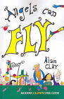 Angels Can Fly: A Modern Clown User Guide by Alan Clay (Paperback, 2005)