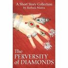 The Perversity of Diamonds by Barbara Maitra (Paperback / softback, 2013)