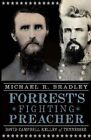 Forrest's Fighting Preacher:: David Campbell Kelley of Tennessee by Michael R Bradley (Paperback / softback, 2011)