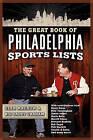 The Great Book of Philadelphia Sports Lists by Glen Macnow, Big Daddy Graham (Paperback, 2006)