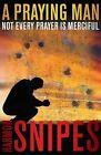 A Praying Man by Harmon Snipes (Paperback / softback, 2013)