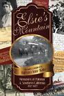 Elsie's Mountain: Memories of Palomar& Southern California 1897-1987 by Palomar Mountain Bookworks (Paperback / softback, 2015)